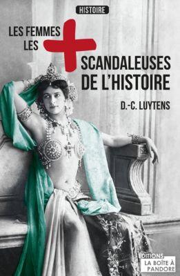 Les femmes les plus scandaleuses de l'Histoire, Daniel-Charles Luytens
