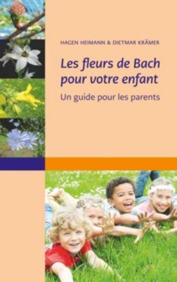 Les fleurs de Bach pour votre enfant, Dietmar Krämer, Hagen Heimann