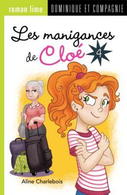 Les manigances de Cloé: Les manigances de Cloé 4, Aline Charlebois