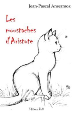 Les moustaches d'Aristote, Jean-Pascal Ansermoz