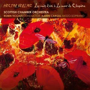 Les Nuits D'Ete/La Mort De Cleopatre/Rome & Julia, Cargill, Robin Ticciati, Scottish Chamber Orchestra