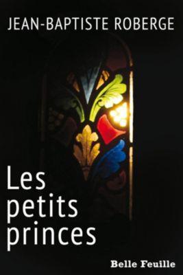 Les petits princes, Jean-Baptiste Roberge