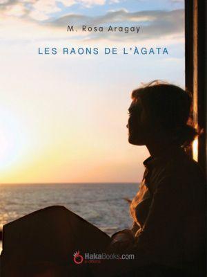Les raons de l'Àgata, M. Rosa Aragay