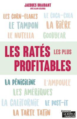 Les ratés les plus profitables, Alain Leclercq, Jacques Braibant