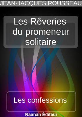 Les Rêveries du promeneur solitaire, Jean-Jacques Rousseau