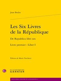 Les Six Livres de la République / De Republica libri sex. Livre premier - Liber I, Jean Bodin