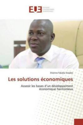 Les solutions économiques, Etienne Fakaba Sissoko