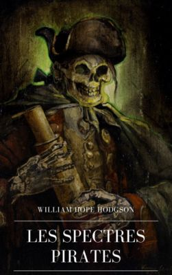 Les Spectres Pirates, William Hope Hodgson