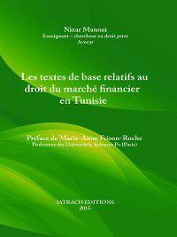 Les Textes de Base Relatifs au Droit du Marché Financier en Tunisie, Nizar Mannai