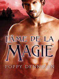 Les Triades: L'âme de la magie, Poppy Dennison