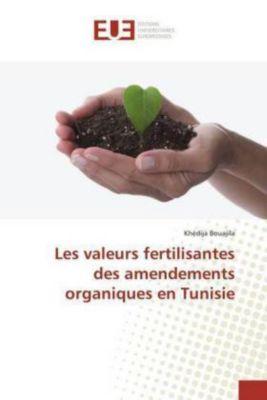 Les valeurs fertilisantes des amendements organiques en Tunisie, Khédija Bouajila