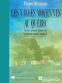 Les villes moyennes au Québec, Pierre Bruneau