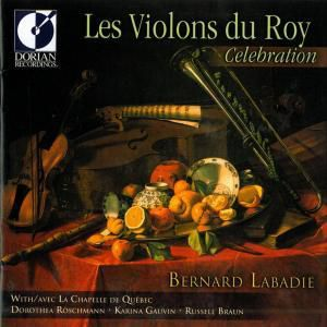 Les Violons Du Roy/Celebration, Bernard Labadie, Les Violons Du Roy