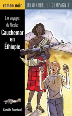 Les voyages de Nicolas: Cauchemar en Éthiopie, Camille Bouchard