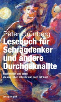 Lesebuch für Schrägdenker und andere Durchgeknallte - Peter Grünberg  