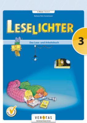 Leselichter 3. Klasse Deutsch - Das Lese- und Arbeitsbuch