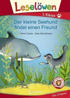 Leselöwen 1. Klasse - Der kleine Seehund findet einen Freund, Anna Taube