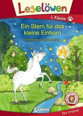 Leselöwen 1. Klasse - Ein Stern für das kleine Einhorn, Annette Moser