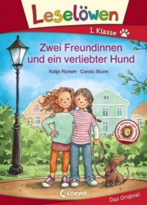 Leselöwen 1. Klasse - Zwei Freundinnen und ein verliebter Hund, Katja Richert