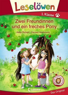 Leselöwen 1. Klasse - Zwei Freundinnen und ein freches Pony, Katja Richert