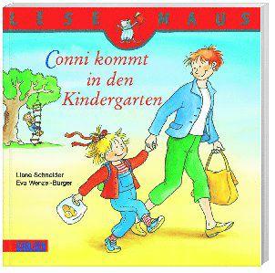 Lesemaus - Conni kommt in den Kindergarten, Liane Schneider, Eva Wenzel-Bürger