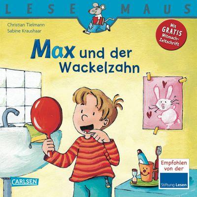 Lesemaus - Max und der Wackelzahn, Christian Tielmann