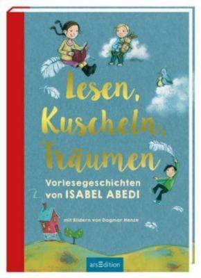 Lesen, Kuscheln, Träumen, Isabel Abedi
