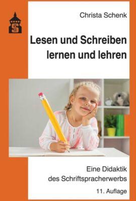 Lesen und Schreiben lernen und lehren - Christa Schenk  