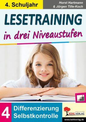 Lesetraining in drei Niveaustufen / Klasse 4, Horst Hartmann, Jürgen Tille-Koch