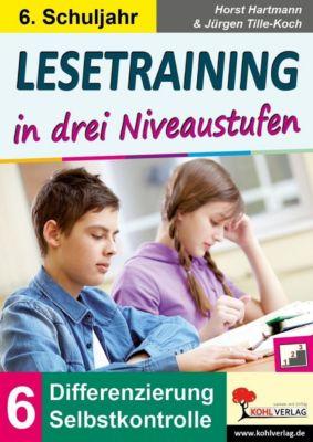 Lesetraining in drei Niveaustufen / Klasse 6, Horst Hartmann, Jürgen Tille-Koch