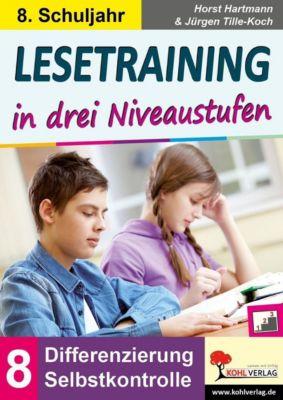 Lesetraining in drei Niveaustufen / Klasse 8, Horst Hartmann, Jürgen Tille-Koch