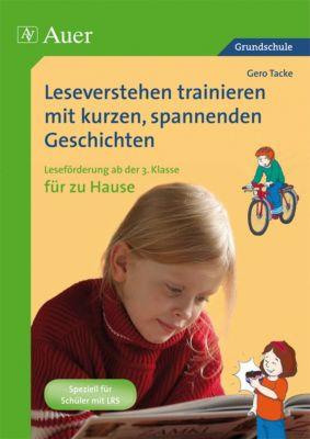 Leseverstehen trainieren mit kurzen, spannenden Geschichten - für zu Hause, Klasse 3, Gero Tacke