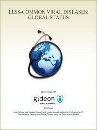 Less-Common Viral Diseases: Global Status, Stephen Berger