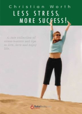 Less Stress, More Success, Christian Worth