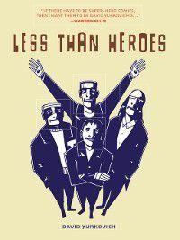 Less Than Heroes, David Yurkovich