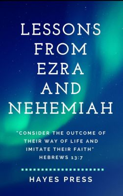 Lessons from Ezra and Nehemiah, Hayes Press