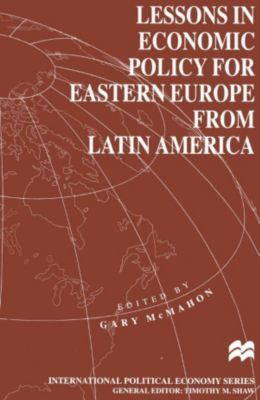Lessons in Economic Policy for Eastern Europe from Latin America