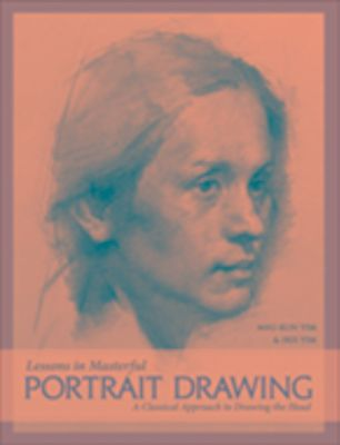 Lessons in Masterful Portrait Drawing, Iris Yim, Mau-Kun Yim