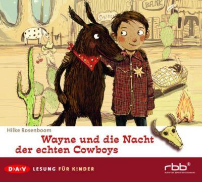 Lesung für Kinder: Wayne und die Nacht der echten Cowboys, Hilke Rosenboom