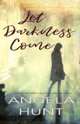 Let Darkness Come, Angela Hunt