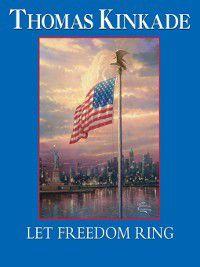 Let Freedom Ring, Thomas Kinkade