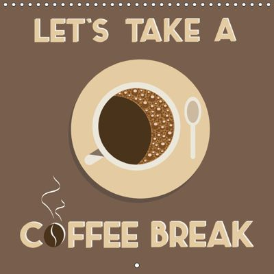 Let s take a coffee break (Wall Calendar 2019 300 × 300 mm Square), Kathleen Bergmann