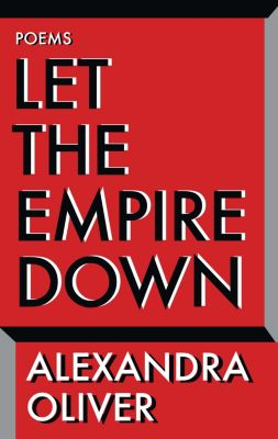 Let the Empire Down, Alexandra Oliver