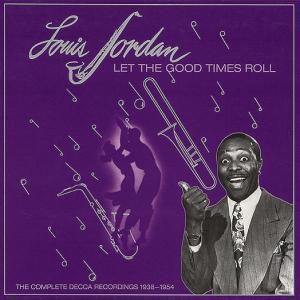 Let The Good Times Roll (1938-1954), Louis Jordan
