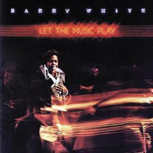 Let The Music Play, Barry White