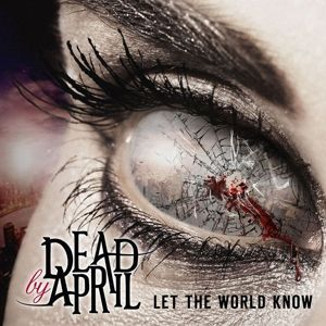 Let The World Know, Dead By April