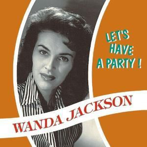 Let'S Have A Party, Wanda Jackson