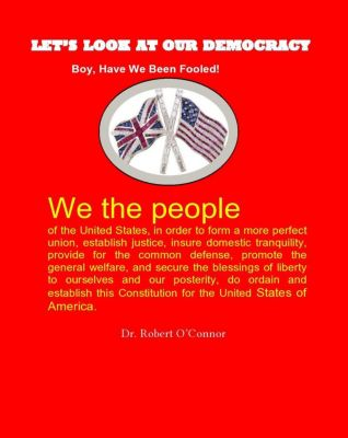 Let's Look at Our Democracy, Dr. Robert O'Connor