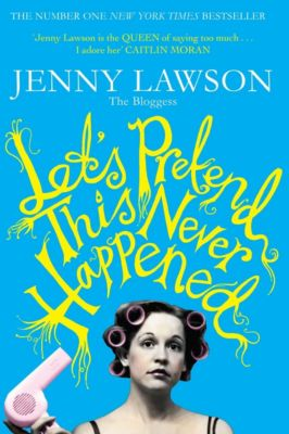 Let's Pretend This Never Happened, Jenny Lawson