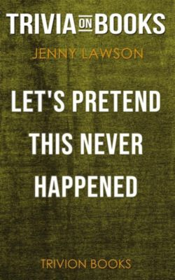 Let's Pretend This Never Happened by Jenny Lawson (Trivia-On-Books), Trivion Books